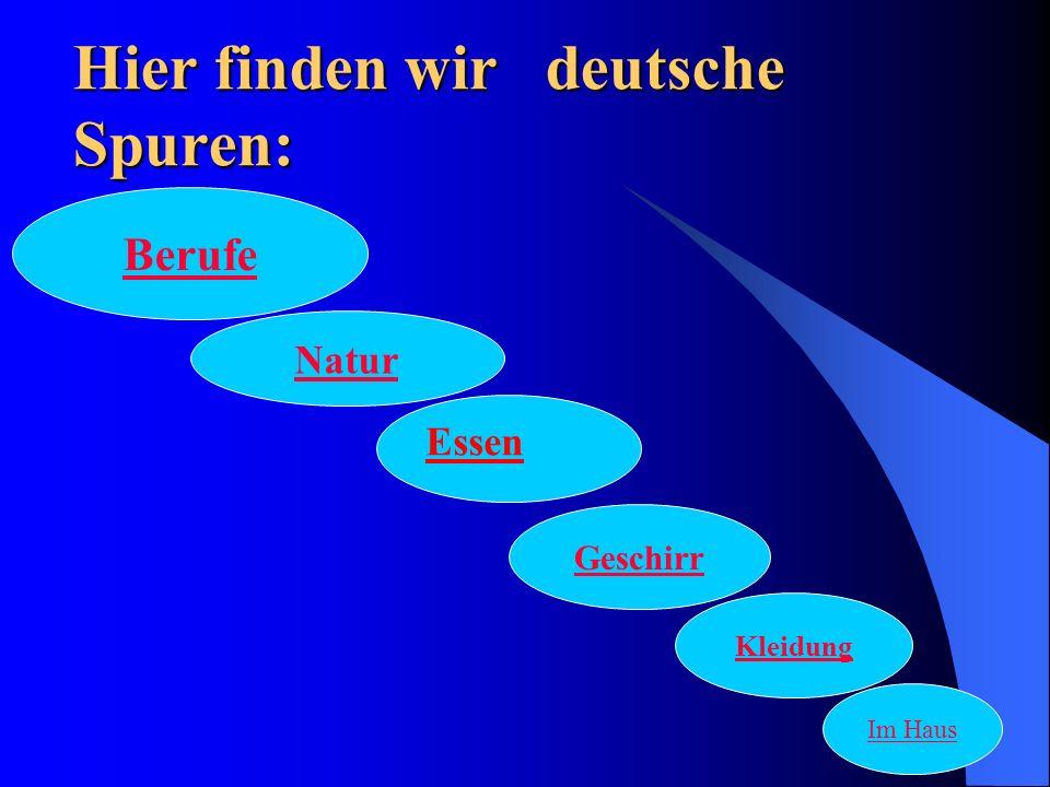 Hier finden wir deutsche Spuren: