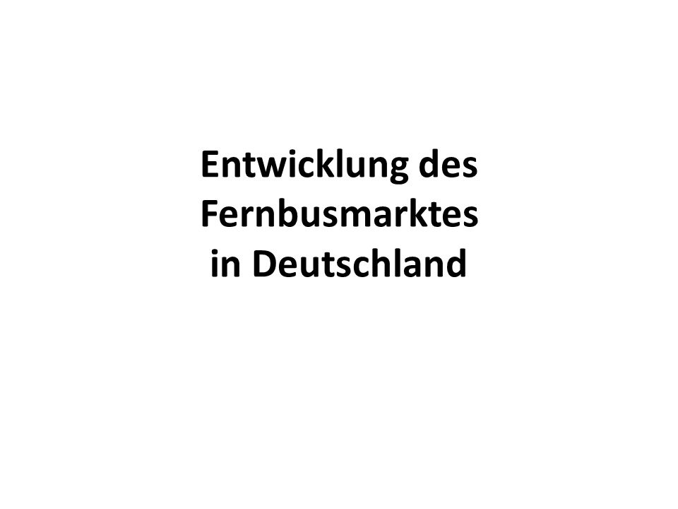 Entwicklung des Fernbusmarktes in Deutschland