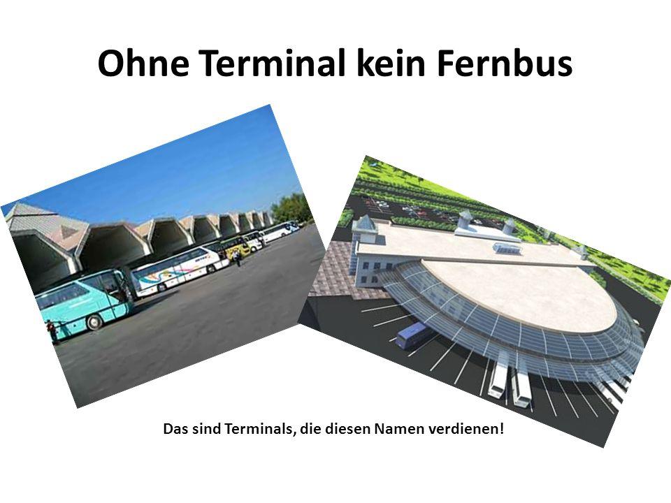 Ohne Terminal kein Fernbus
