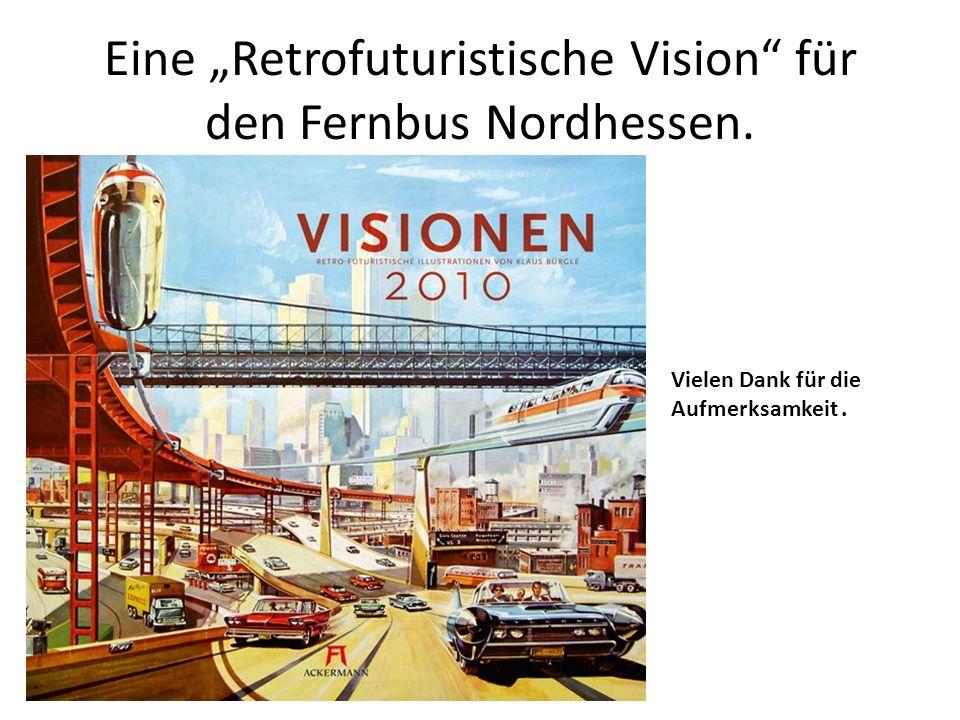 """Eine """"Retrofuturistische Vision für den Fernbus Nordhessen."""