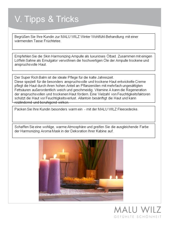 V. Tipps & Tricks Begrüßen Sie Ihre Kundin zur MALU WILZ Winter Wohlfühl-Behandlung mit einer wärmenden Tasse Früchtetee.