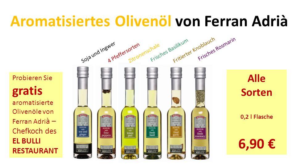 Aromatisiertes Olivenöl von Ferran Adrià