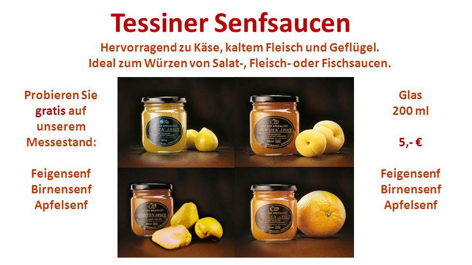 Tessiner Senfsaucen Hervorragend zu Käse, kaltem Fleisch und Geflügel.