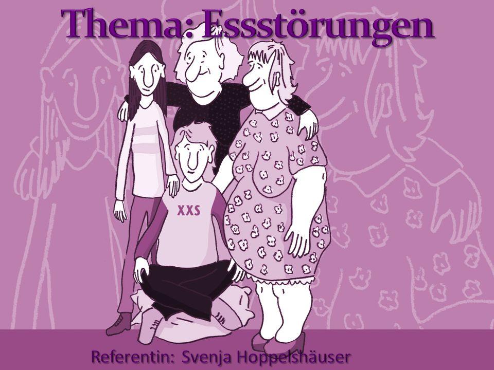 Thema: Essstörungen Referentin: Svenja Hoppelshäuser