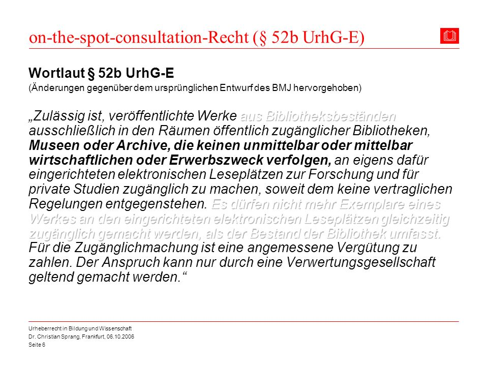 on-the-spot-consultation-Recht (§ 52b UrhG-E)