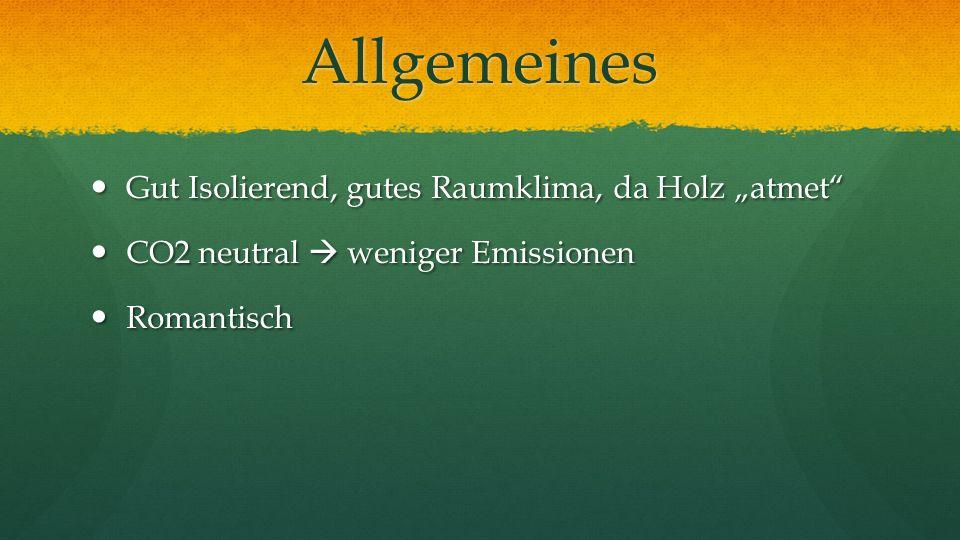"""Allgemeines Gut Isolierend, gutes Raumklima, da Holz """"atmet"""