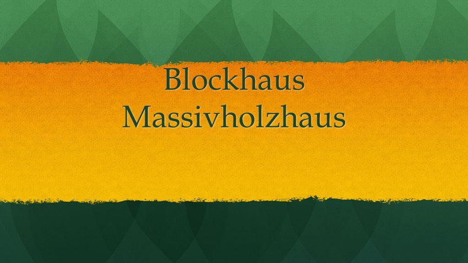 Blockhaus Massivholzhaus