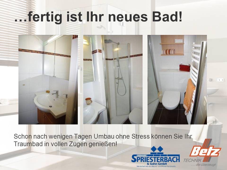 …fertig ist Ihr neues Bad!