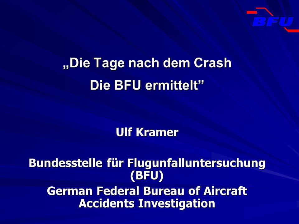 """""""Die Tage nach dem Crash Die BFU ermittelt"""