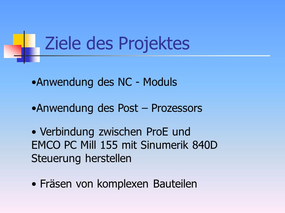 Ziele des Projektes Anwendung des NC - Moduls