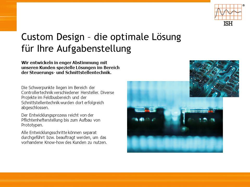 Custom Design – die optimale Lösung für Ihre Aufgabenstellung