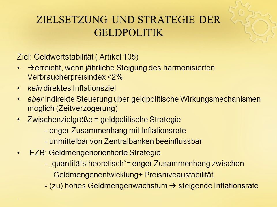 ZIELSETZUNG UND STRATEGIE DER GELDPOLITIK