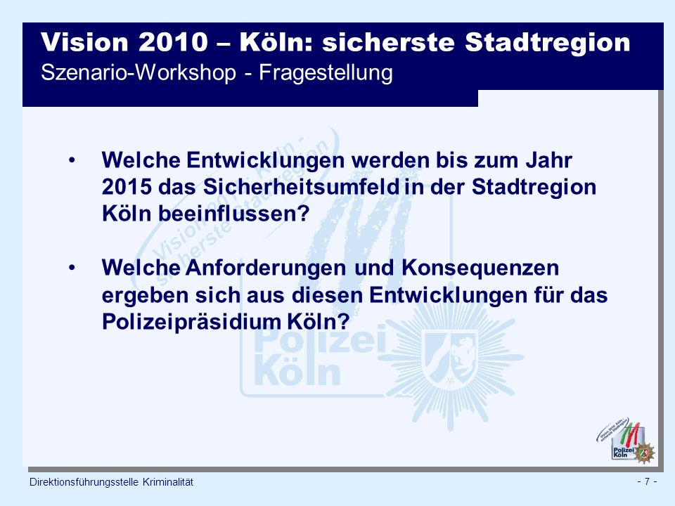 Vision 2010 – Köln: sicherste Stadtregion Szenario-Workshop - Fragestellung