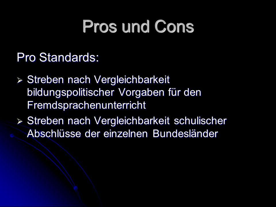 Pros und Cons Pro Standards: