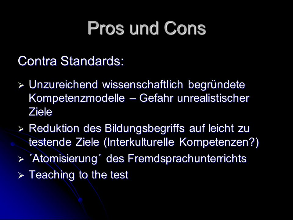 Pros und Cons Contra Standards: