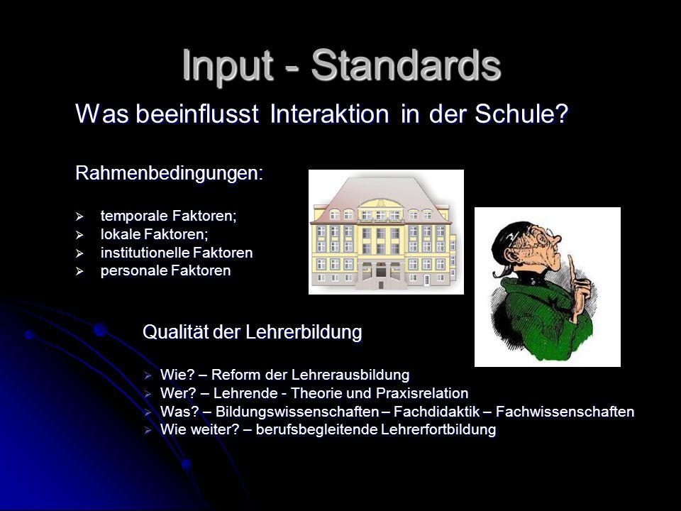 Input - Standards Was beeinflusst Interaktion in der Schule