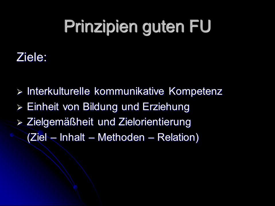 Prinzipien guten FU Ziele: Interkulturelle kommunikative Kompetenz