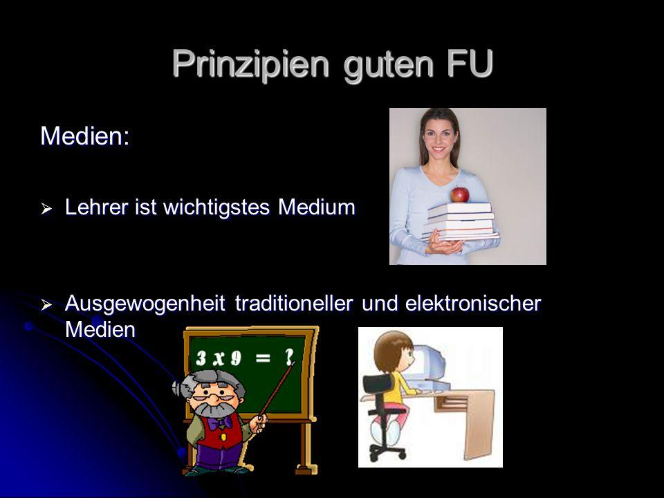 Prinzipien guten FU Medien: Lehrer ist wichtigstes Medium