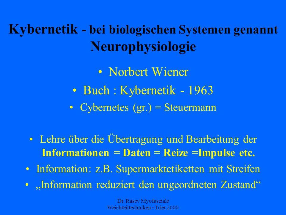 Kybernetik - bei biologischen Systemen genannt Neurophysiologie
