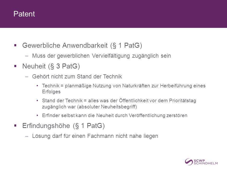 Patent Gewerbliche Anwendbarkeit (§ 1 PatG) Neuheit (§ 3 PatG)