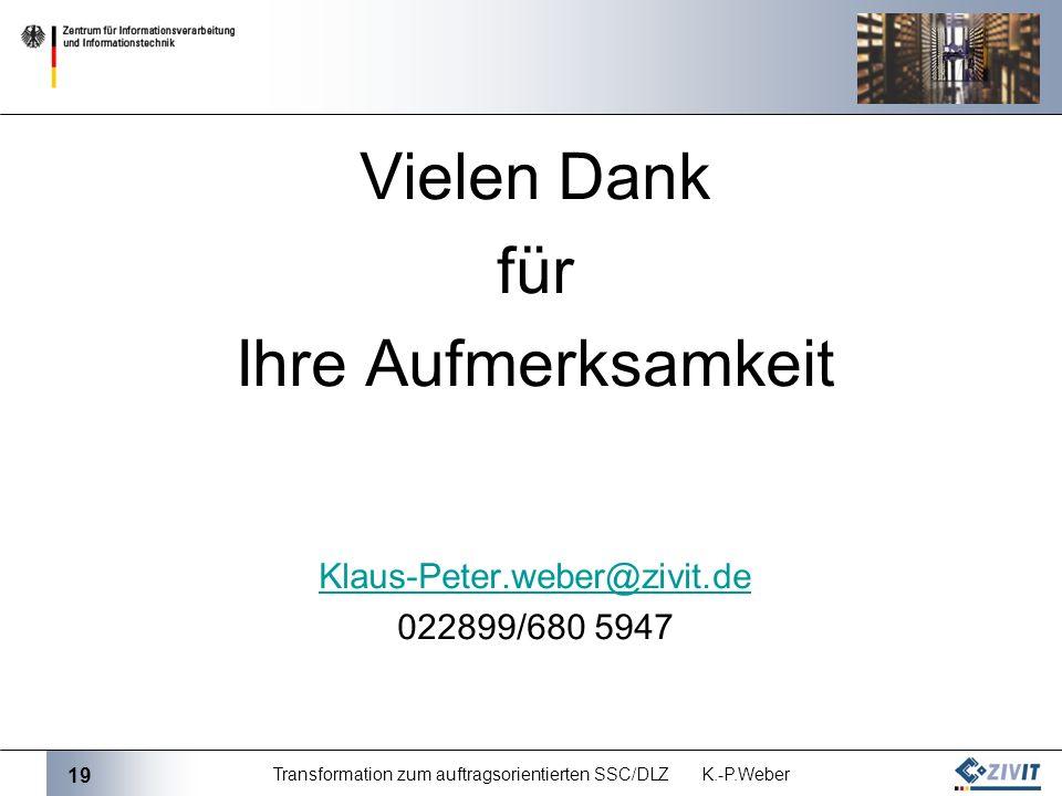 Transformation zum auftragsorientierten SSC/DLZ K.-P.Weber