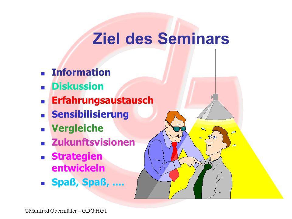 Ziel des Seminars Information Diskussion Erfahrungsaustausch