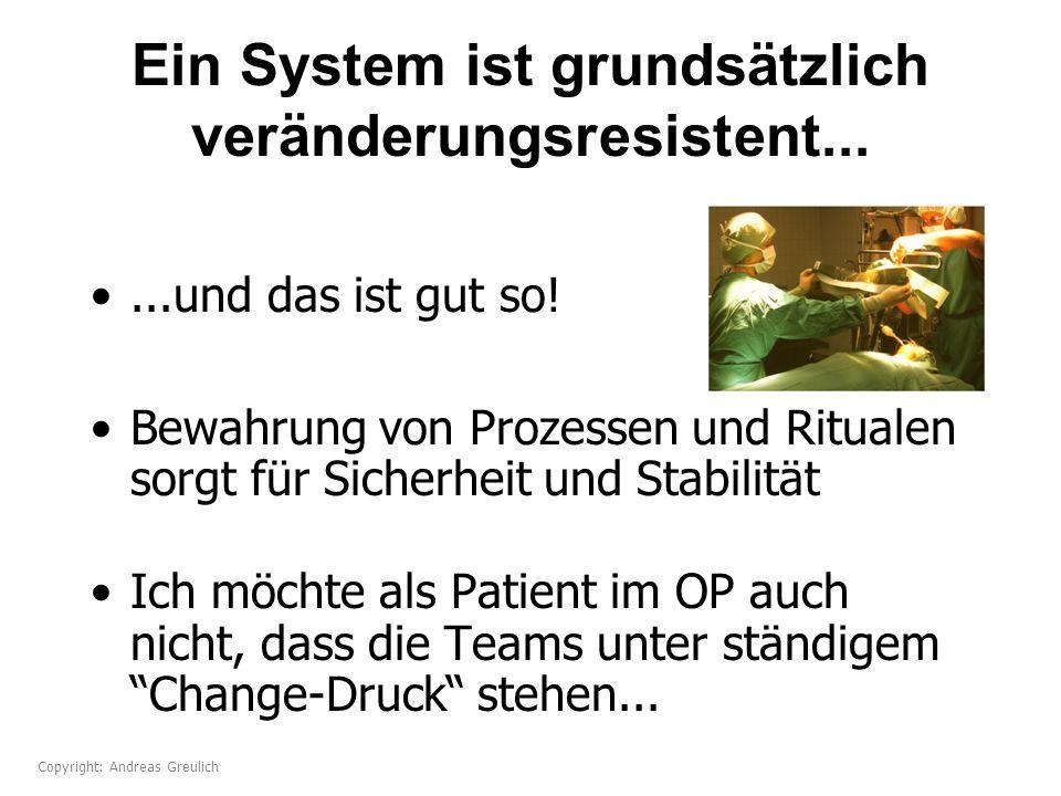 Ein System ist grundsätzlich veränderungsresistent...