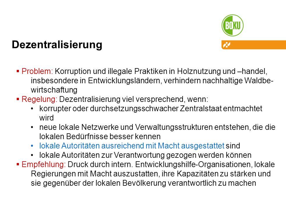 Dezentralisierung Problem: Korruption und illegale Praktiken in Holznutzung und –handel,