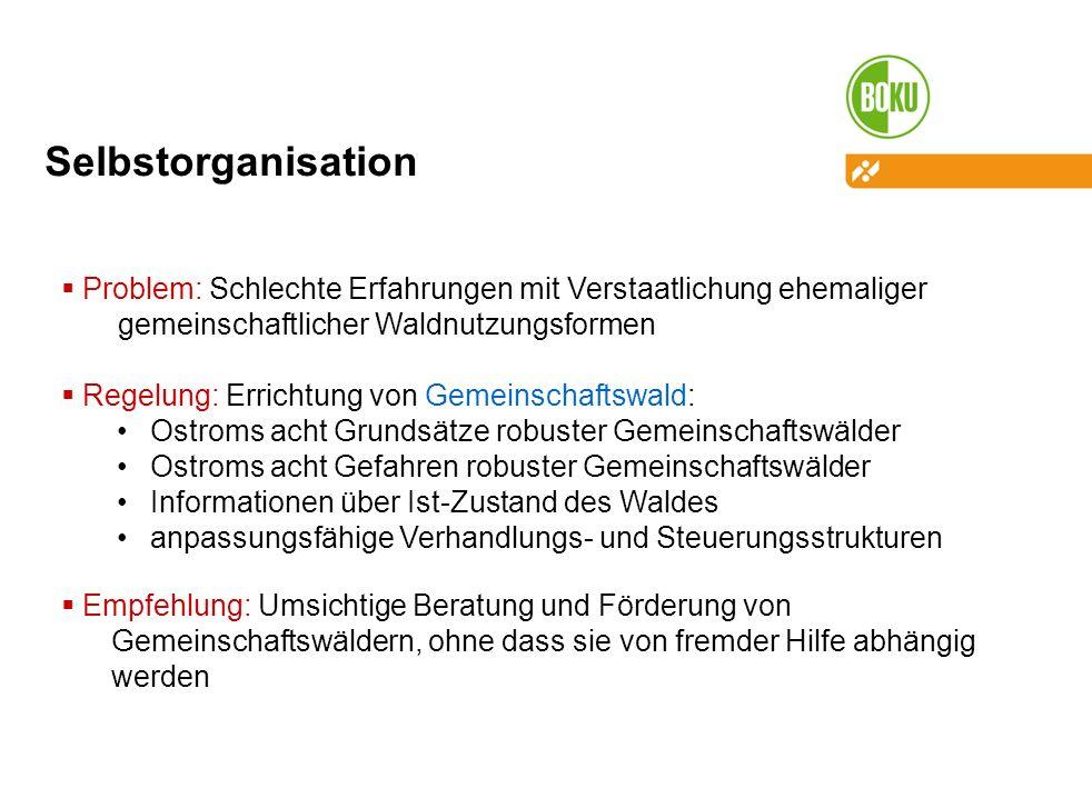 Selbstorganisation Problem: Schlechte Erfahrungen mit Verstaatlichung ehemaliger. gemeinschaftlicher Waldnutzungsformen.