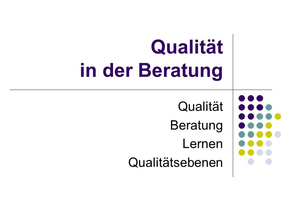 Qualität in der Beratung