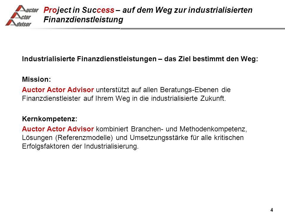 Project in Success – auf dem Weg zur industrialisierten Finanzdienstleistung