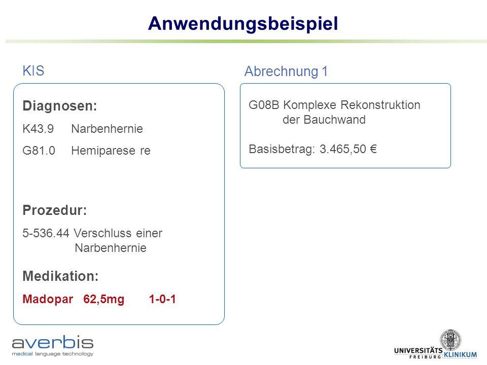 Anwendungsbeispiel KIS Abrechnung 1 Diagnosen: Prozedur: Medikation: