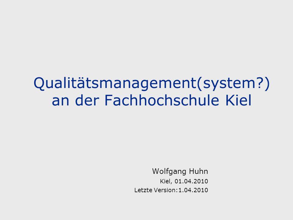 Qualitätsmanagement(system ) an der Fachhochschule Kiel