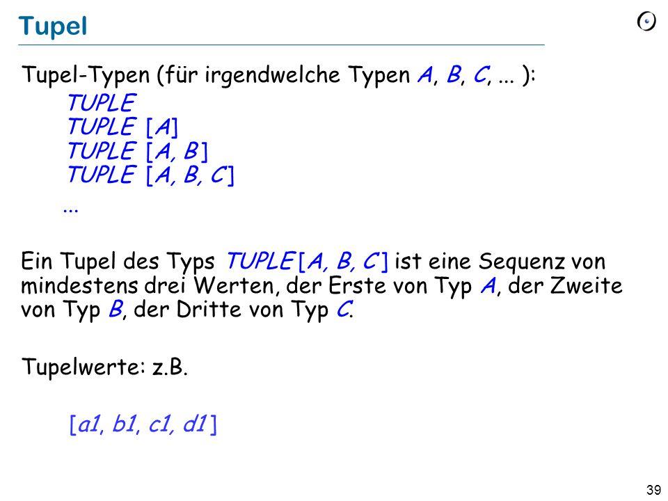 Tupel Tupel-Typen (für irgendwelche Typen A, B, C, ... ):