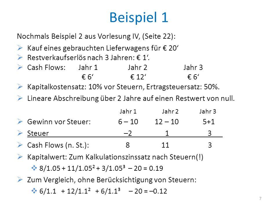 Beispiel 1 Nochmals Beispiel 2 aus Vorlesung IV, (Seite 22):