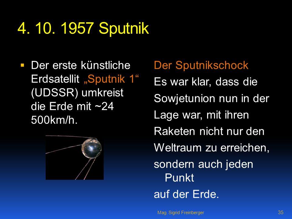 """4. 10. 1957 Sputnik Der erste künstliche Erdsatellit """"Sputnik 1 (UDSSR) umkreist die Erde mit ~24 500km/h."""