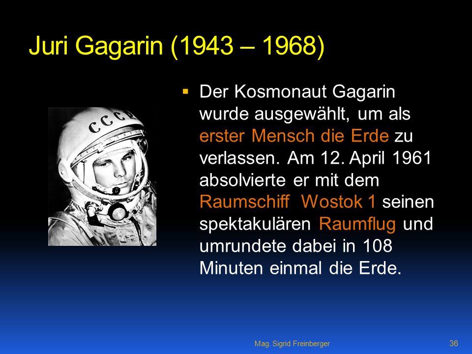 Juri Gagarin (1943 – 1968)