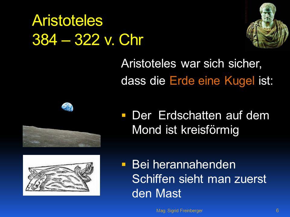 Aristoteles 384 – 322 v. Chr Aristoteles war sich sicher,