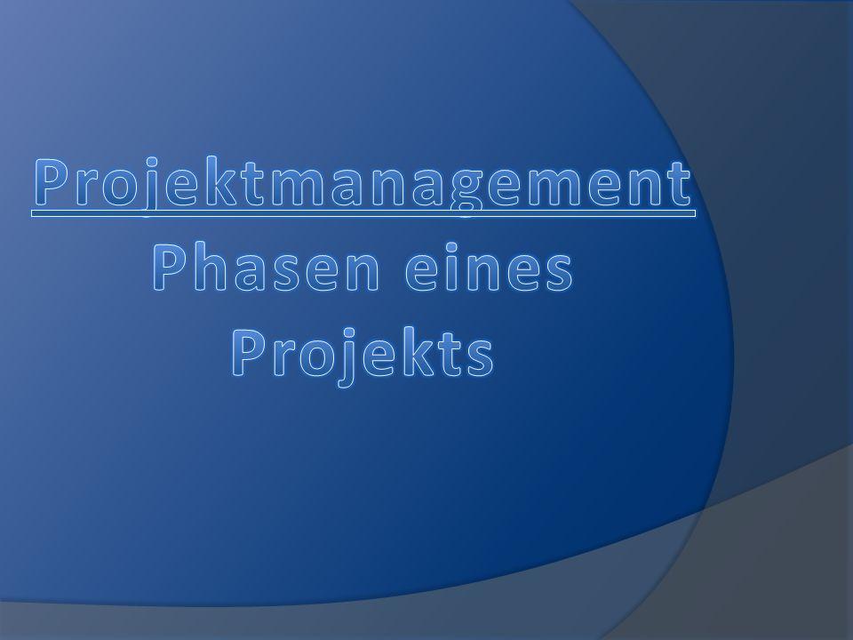 Projektmanagement Phasen eines Projekts