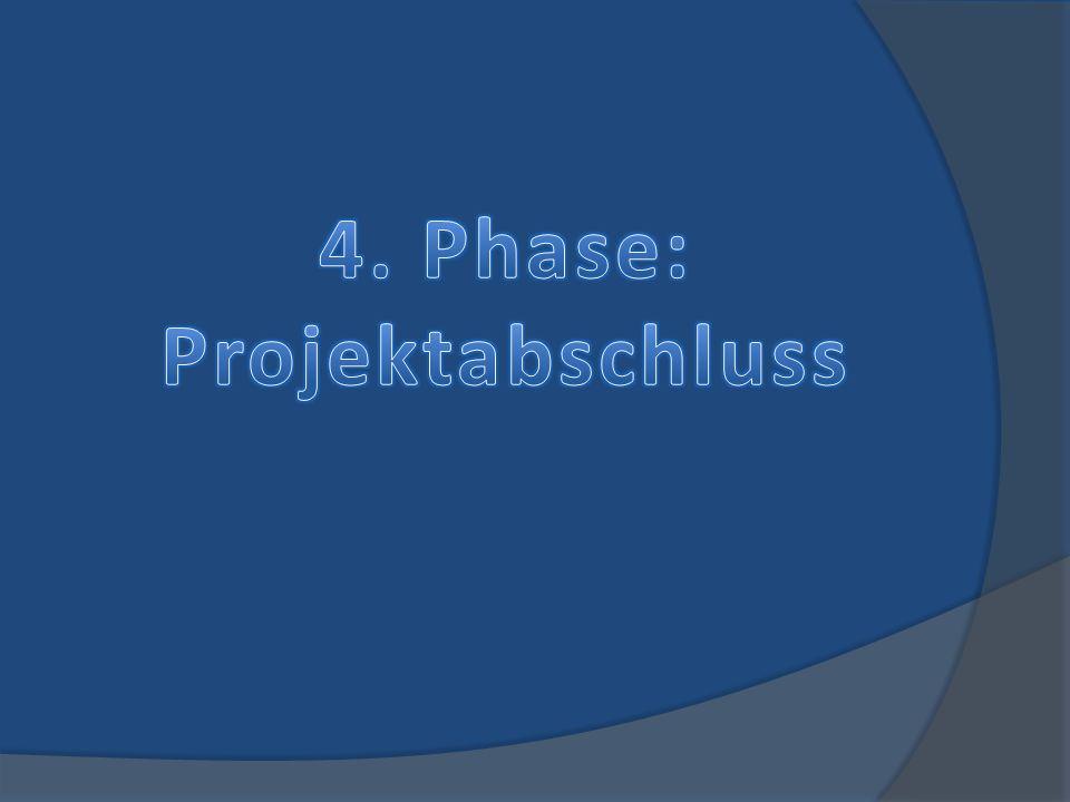 4. Phase: Projektabschluss