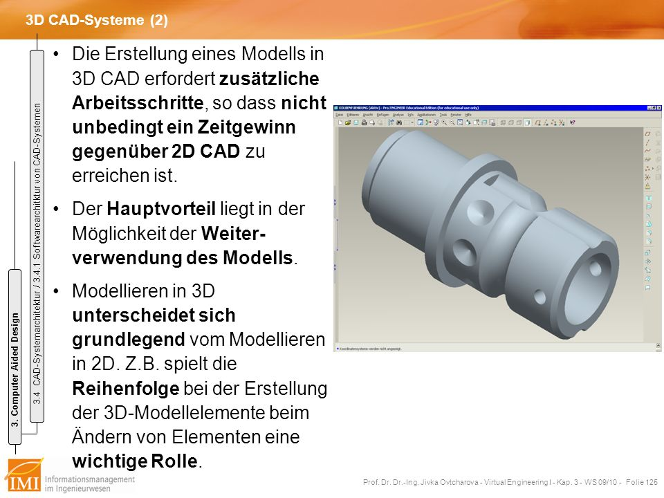 3D CAD-Systeme (2) 3. Computer Aided Design. 3.4 CAD-Systemarchitektur / 3.4.1 Softwarearchitktur von CAD-Systemen.