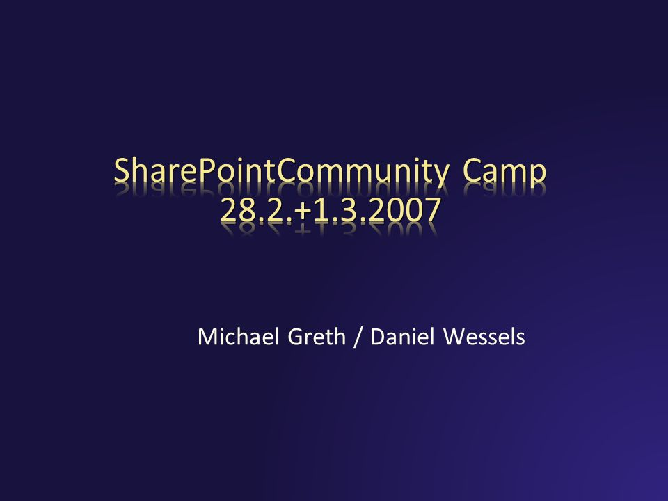 SharePointCommunity Camp 28.2.+1.3.2007