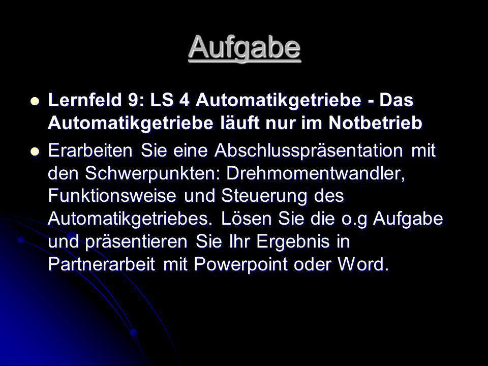 Aufgabe Lernfeld 9: LS 4 Automatikgetriebe - Das Automatikgetriebe läuft nur im Notbetrieb.