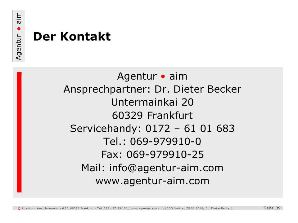 Der Kontakt Agentur • aim Ansprechpartner: Dr. Dieter Becker