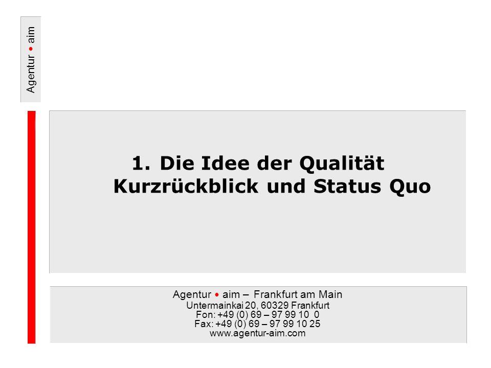 Die Idee der Qualität Kurzrückblick und Status Quo