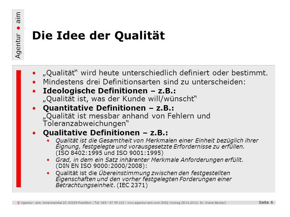 """Die Idee der Qualität """"Qualität wird heute unterschiedlich definiert oder bestimmt. Mindestens drei Definitionsarten sind zu unterscheiden:"""