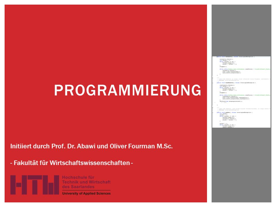 Programmierung Initiiert durch Prof. Dr. Abawi und Oliver Fourman M.Sc.
