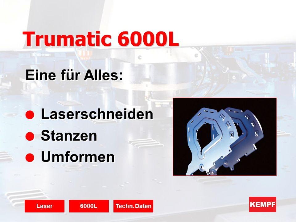 Trumatic 6000L Eine für Alles: Laserschneiden Stanzen Umformen Laser