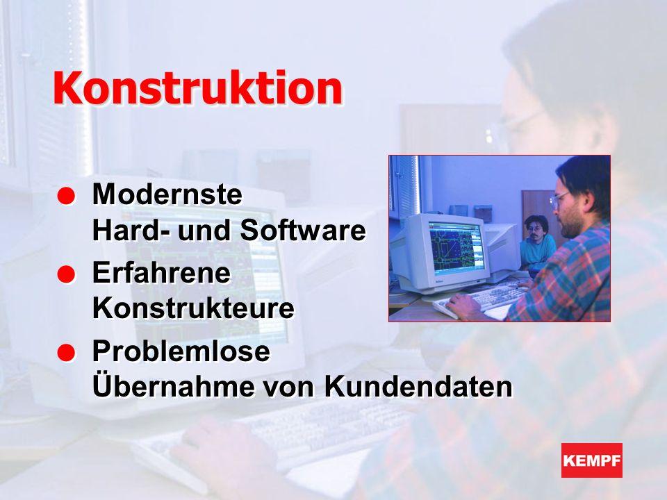 Konstruktion Modernste Hard- und Software Erfahrene Konstrukteure