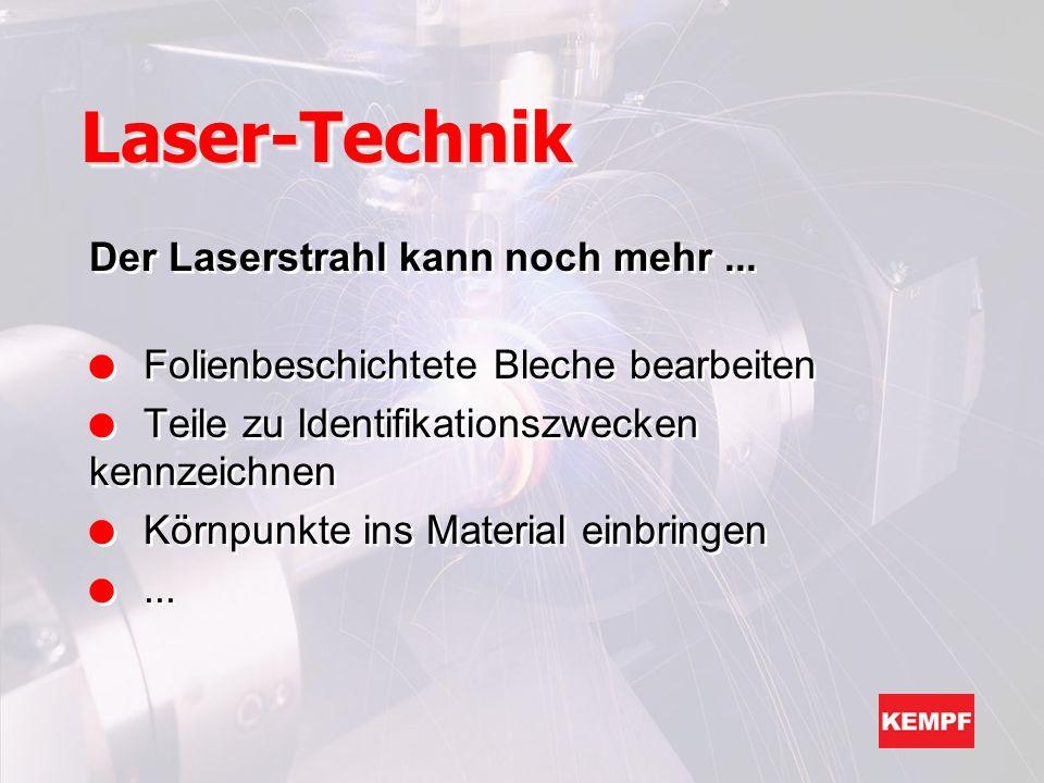 Laser-Technik Der Laserstrahl kann noch mehr ...